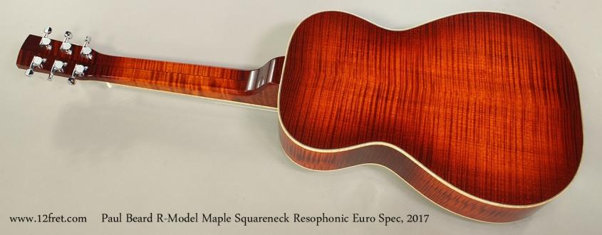 Paul Beard R-Model Maple Squareneck Resophonic Euro Spec, 2017 Full Rear View