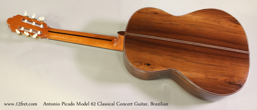 Antonio Picado Model 62 Classical Concert Guitar, Brazilian Full Rear View
