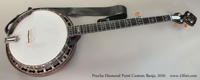 Prucha Diamond Point Custom Banjo 2010 Full Front View