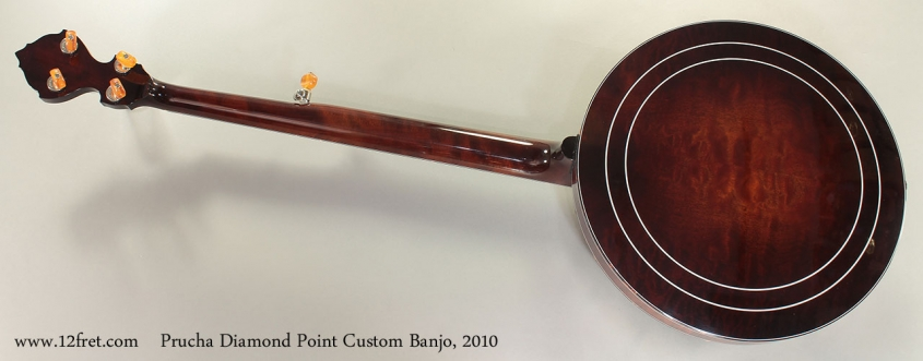 Prucha Diamond Point Custom Banjo 2010 Full Rear View