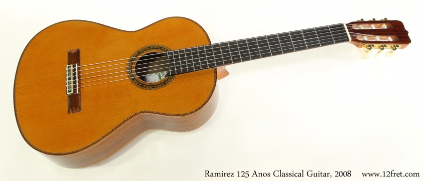 Ramirez 125 Anos Classical Guitar, 2008  Full Front View