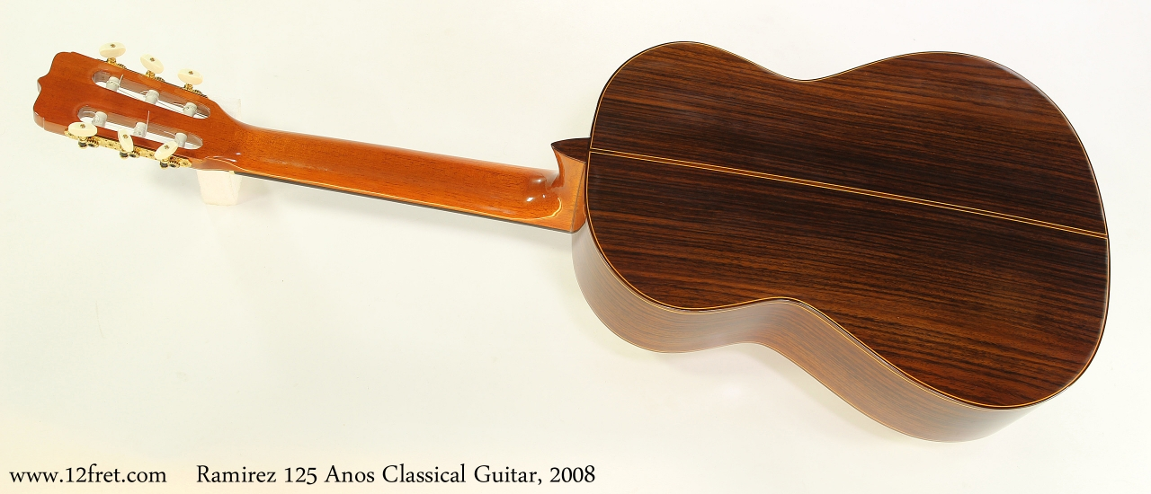 Ramirez 125 Anos Classical Guitar, 2008  Full Rear View