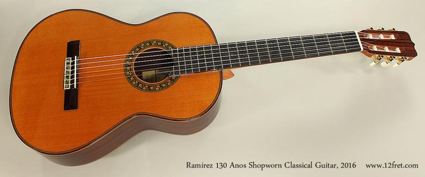 Ramirez 130 Anos Shopworn Classical Guitar, 2016 Full Front View