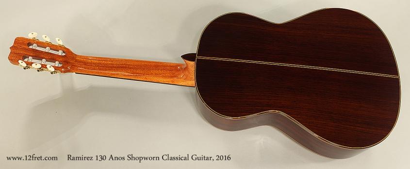 Ramirez 130 Anos Shopworn Classical Guitar, 2016 Full Rear View