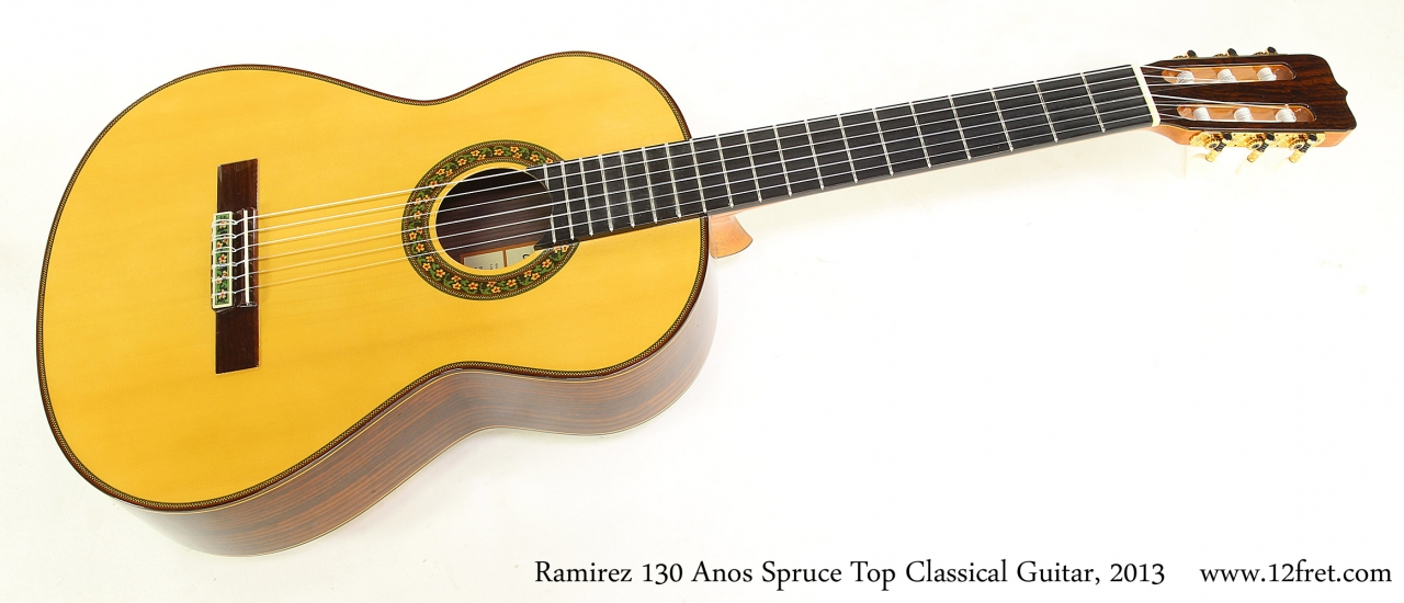 Ramirez 130 Anos Spruce Top Classical Guitar, 2013   Full Front View