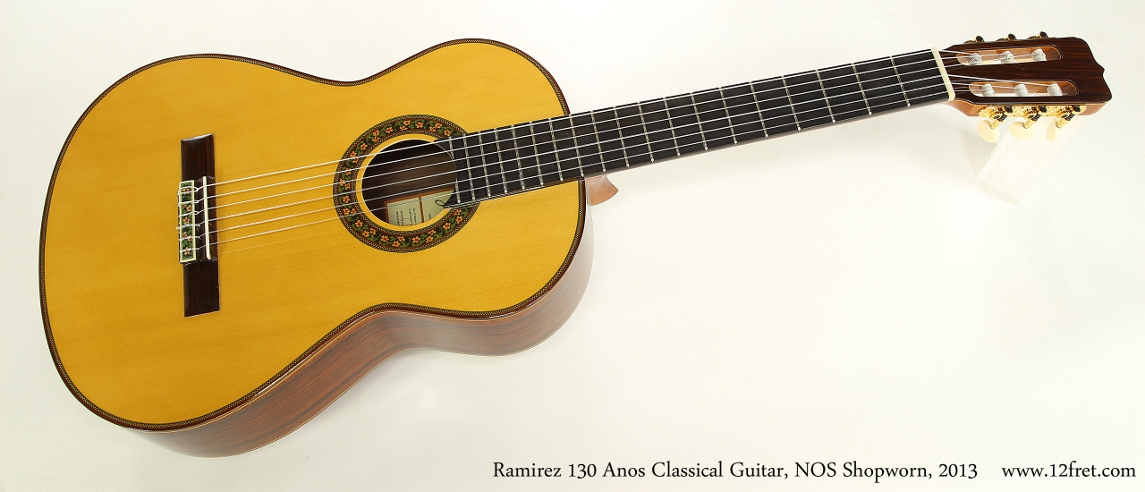 Ramirez 130 Anos Classical Guitar, NOS Shopworn, 2013 Full Front View