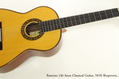 Ramirez 130 Anos Classical Guitar, NOS Shopworn, 2013 Full Front View