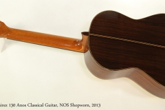 Ramirez 130 Anos Classical Guitar, NOS Shopworn, 2013 Full Rear View