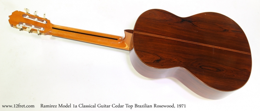 Ramirez Model 1a Classical Guitar Cedar Top Brazilian Rosewood, 1971   Full Rear VIew