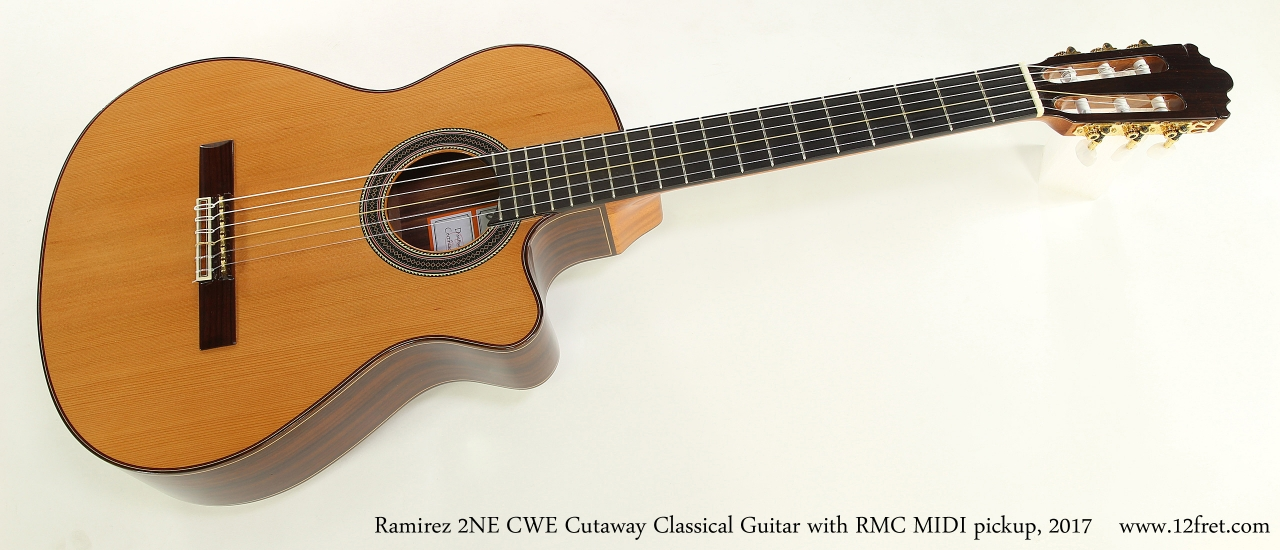 Ramirez 2NE CWE Cutaway Classical Guitar with RMC MIDI pickup, 2017  Full Front View