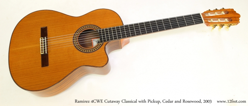Ramirez 4CWE Cutaway Classical with Pickup, Cedar and Rosewood, 2003   Full Front View