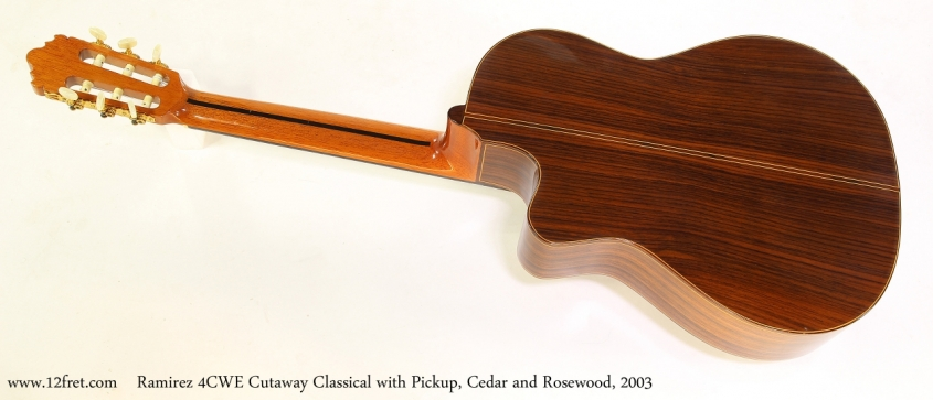 Ramirez 4CWE Cutaway Classical with Pickup, Cedar and Rosewood, 2003   Full Rear View