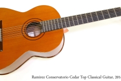Ramirez Conservatorio Cedar Top Classical Guitar, 2014 Full Front View