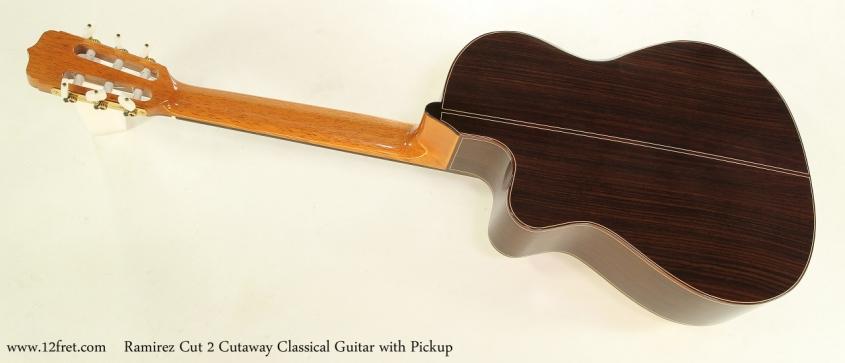 Ramirez Cut 2 Classical Guitar - Cutaway - The Twelfth Fret