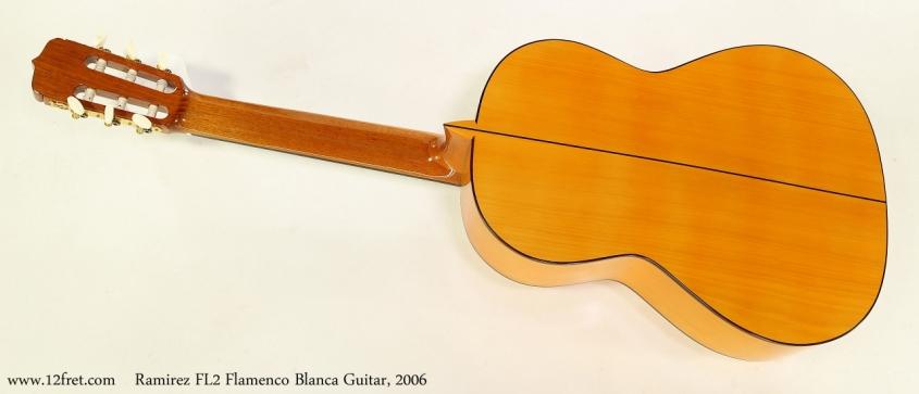 Ramirez FL2 Flamenco Blanca Guitar, 2006  Full Rear View