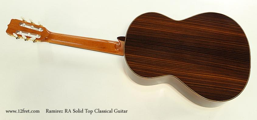 Ramirez RA Solid Top Classical Guitar Full Rear View