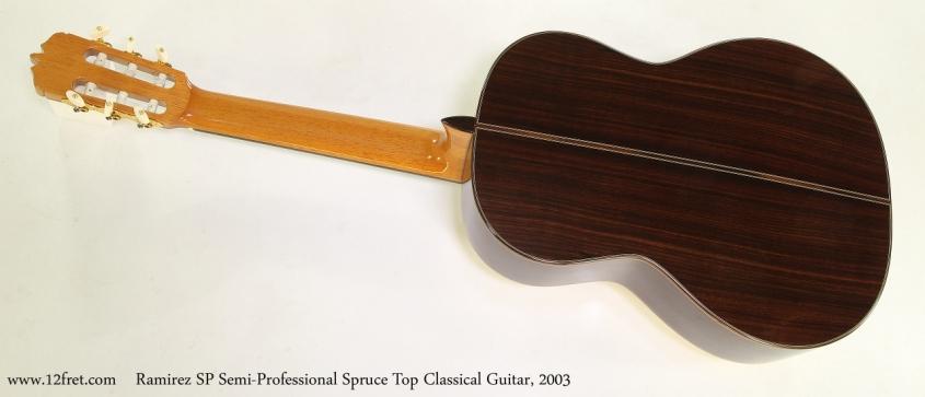 Ramirez SP Semi-Professional Spruce Top Classical Guitar, 2003  Full Rear View