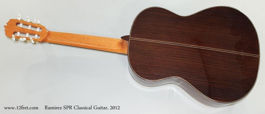 Ramirez SPR Classical Guitar, 2012 Full Rear View