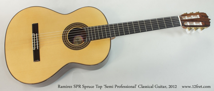 Ramirez SPR Spruce Top 'Semi Professional' Classical Guitar, 2012 Full Front View