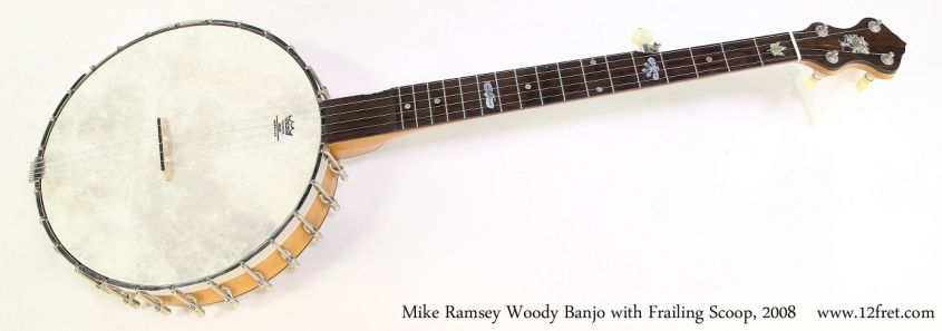 Mike Ramsey Woody Banjo with Frailing Scoop, 2008   Full Front View