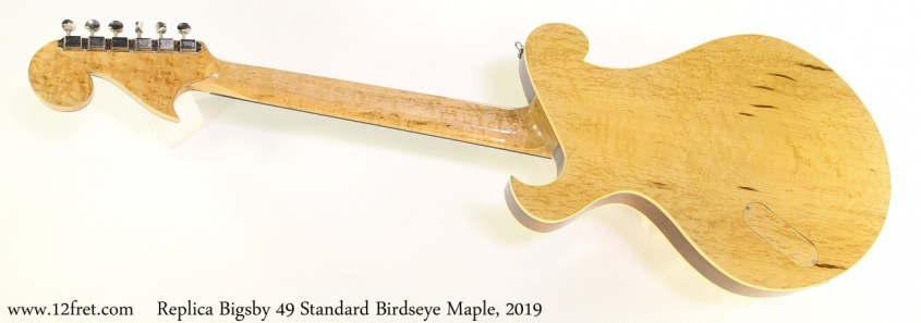 Replica Bigsby 49 Standard Birdseye Maple, 2019 Full Rear View