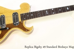 Replica Bigsby 49 Standard Birdseye Maple, 2019 Full Front View