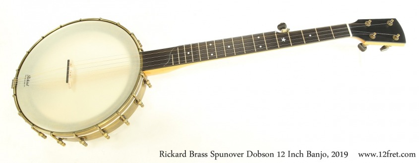 Rickard Brass Spunover Dobson 12 Inch Banjo, 2019 Full Front View