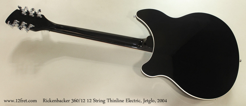 Rickenbacker 360/12 12 String Thinline Electric, Jetglo, 2004 Full Rear View