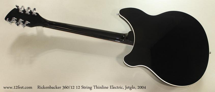 Rickenbacker 360/12 12 String Thinline Electric, Jetglo, 2004 Full Rear View