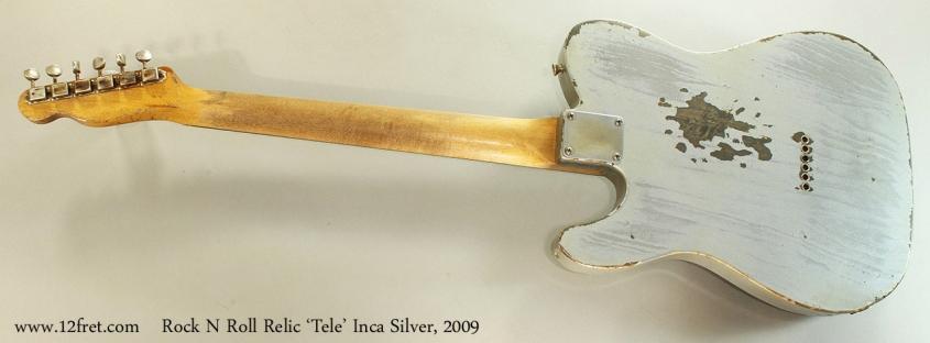 Rock N Roll Relic 'Tele' Inca Silver, 2009 Full Rear View