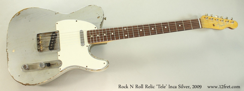 Rock N Roll Relic 'Tele' Inca Silver, 2009 Full Front View
