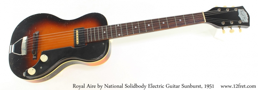 Royal Aire by National Solidbody Electric Guitar Sunburst, 1951 Full Front View