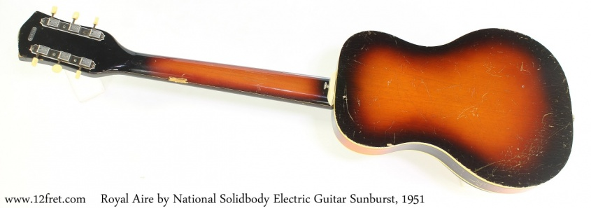 Royal Aire by National Solidbody Electric Guitar Sunburst, 1951 Full Rear View