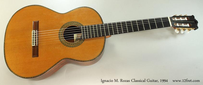 Ignacio M. Rozas Classical Guitar, 1994 Full Front View
