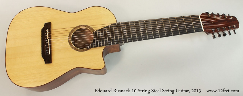 Edouard Rusnack 10 String Steel String Guitar, 2013 Full Front View