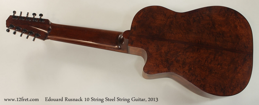 Edouard Rusnack 10 String Steel String Guitar, 2013 Full Rear View