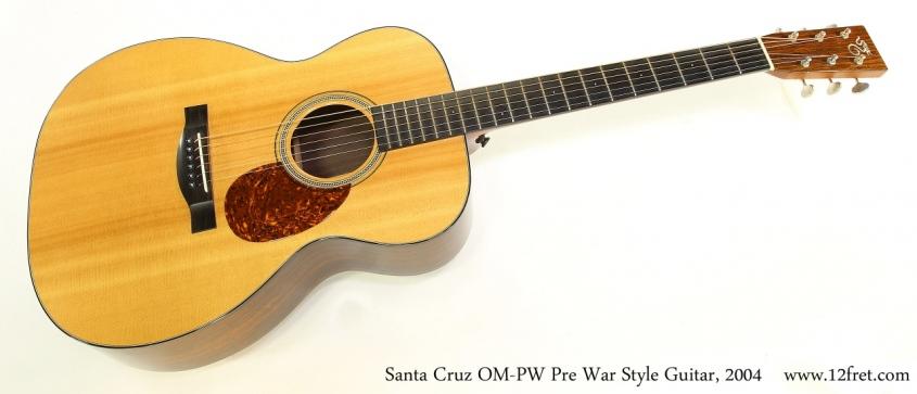 Santa Cruz OM-PW Pre War Style Guitar, 2004   Full Front View