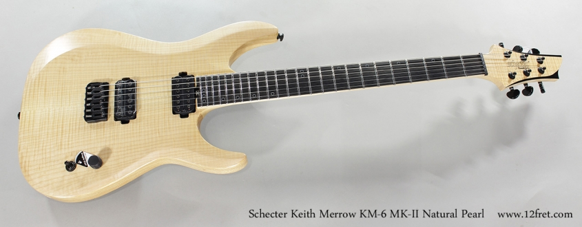 Schecter Keith Merrow KM-6 MK-II Natural Pearl Full Front View