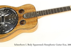Scheerhorn L Body Squareneck Resophonic Guitar Koa, 2008 Full Front View