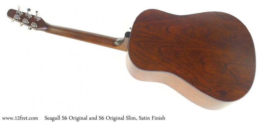 Seagull S6 Original and S6 Original Slim, Satin Finish Full Rear View