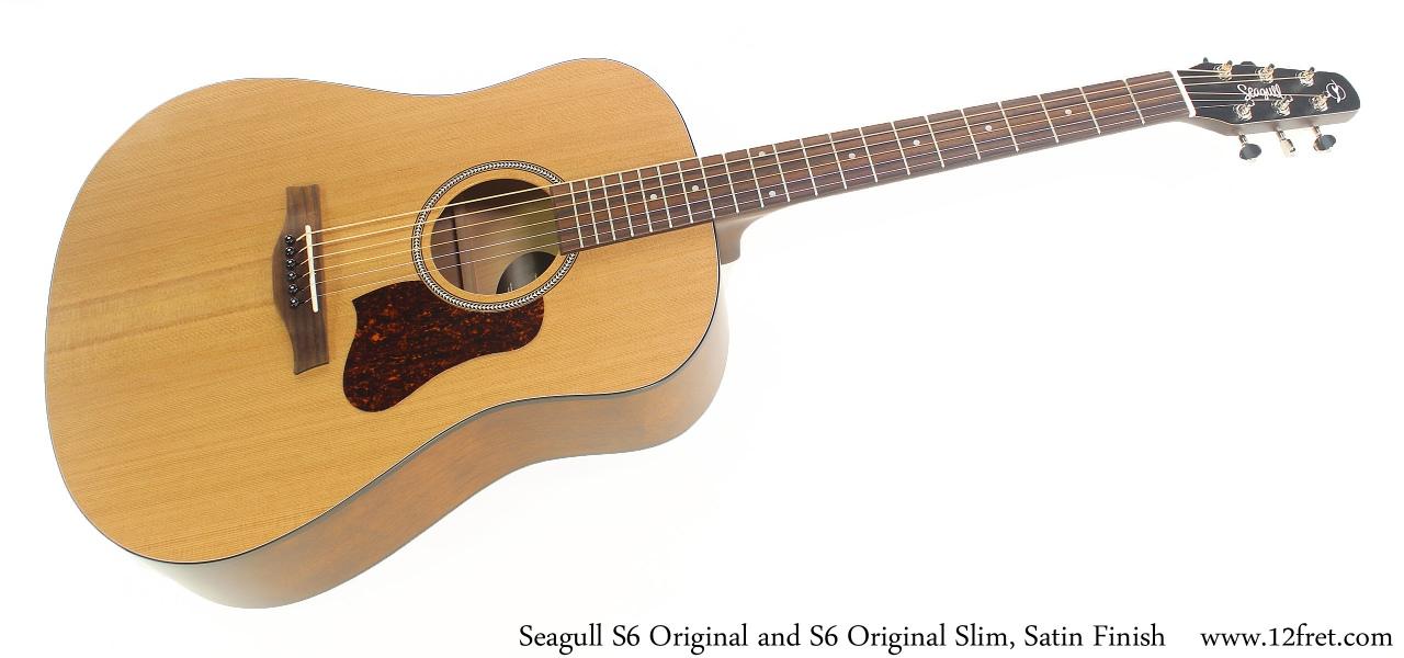 Seagull S6 Original and S6 Original Slim, Satin Finish Full Front View