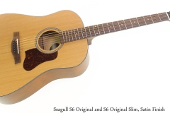 Seagull S6 Original and S6 Original Slim, Satin Finish Full Front View