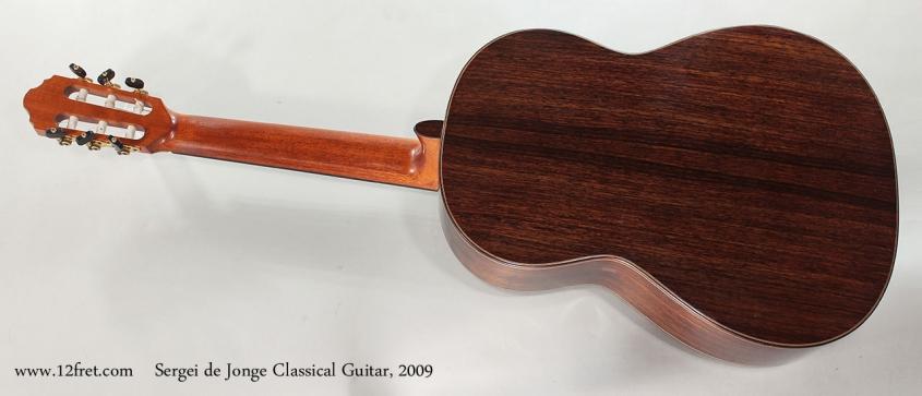 Sergei de Jonge Classical Guitar, 2009 Full Rear View