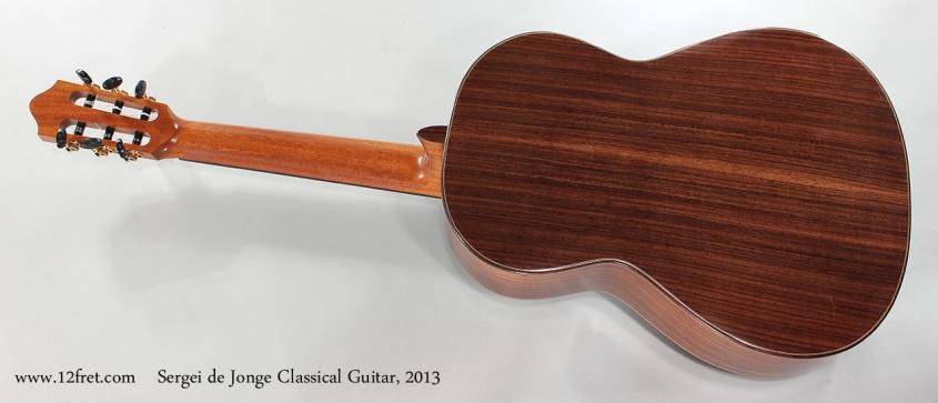 Sergei de Jonge Classical Guitar, 2013 Full Rear View
