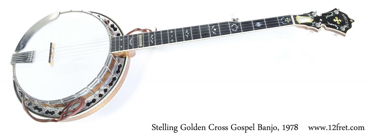 Stelling Golden Cross Gospel Banjo, 1978 Full Front View