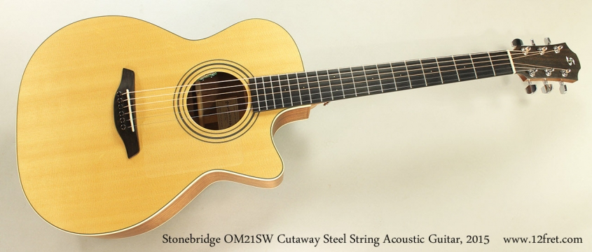 Stonebridge OM21SW Cutaway Steel String Acoustic Guitar, 2015 Full Front View