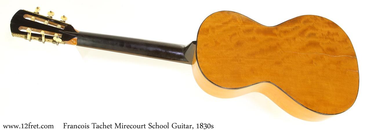 Francois Tachet Mirecourt School Guitar, 1830s Full Rear View