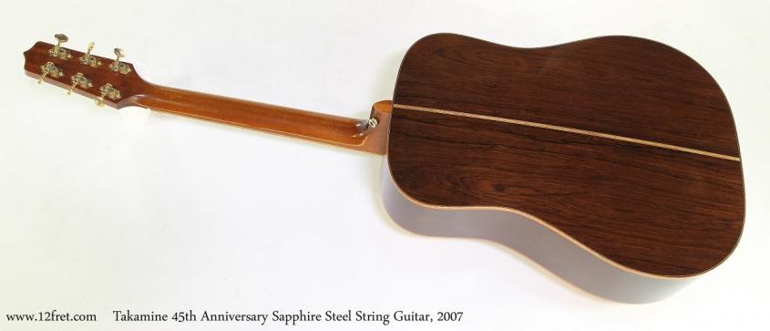 Takamine 45th Anniversary Sapphire Steel String Guitar, 2007    Full Rear View