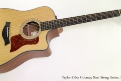 Taylor 310ce Cutaway Steel String Guitar, 2013  Full Front View