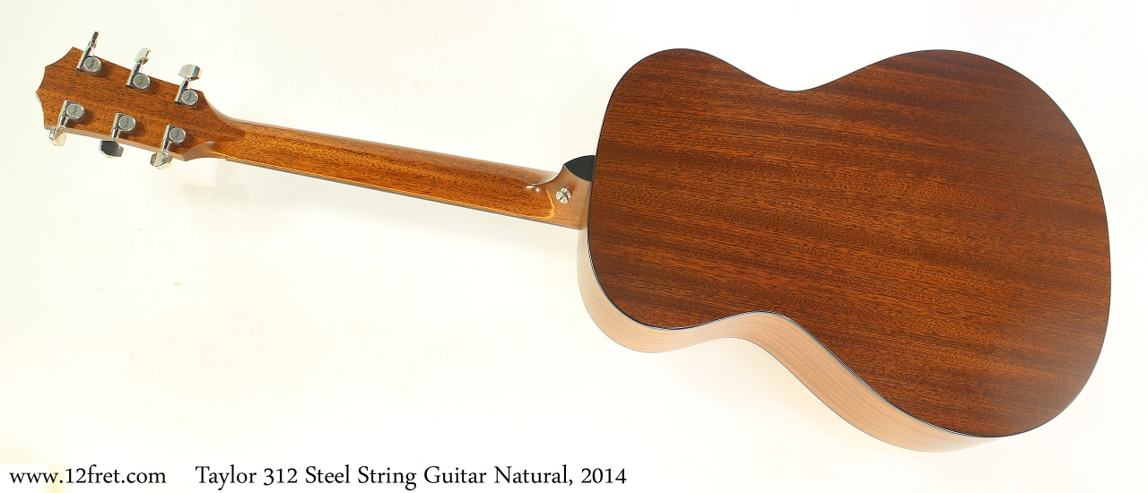 Taylor 312 Steel String Guitar Natural, 2014 Full Rear View